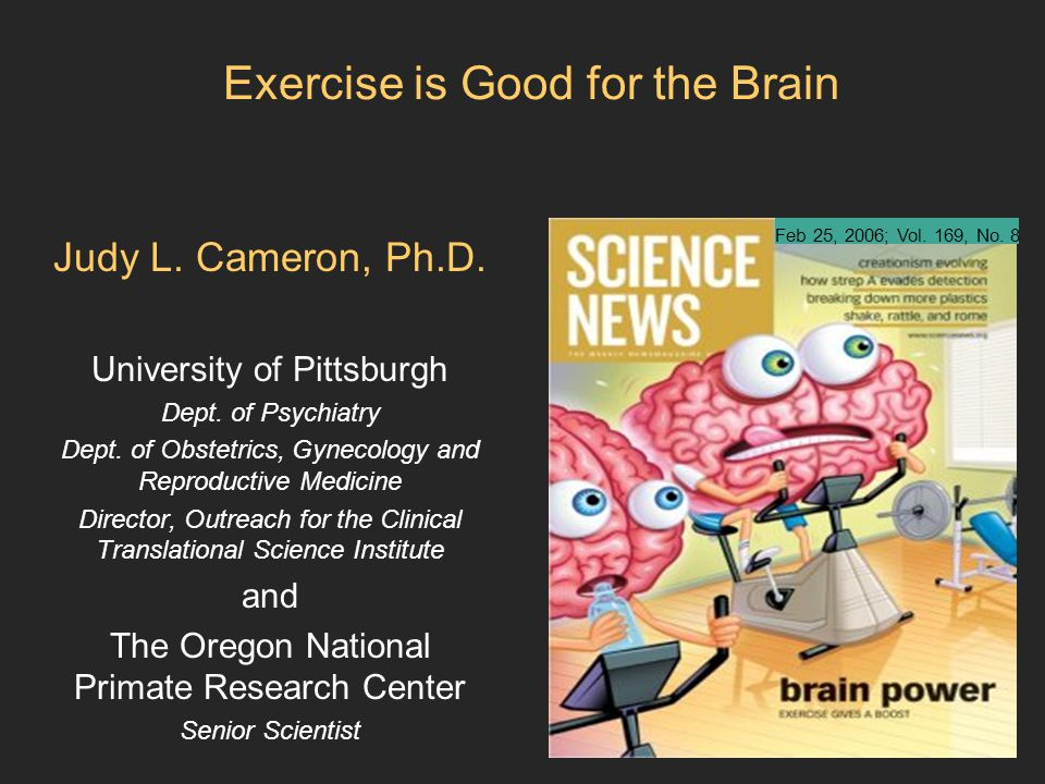 Feb 25, 2006; Vol. 169, No. 8 Exercise is Good for the Brain Judy L.