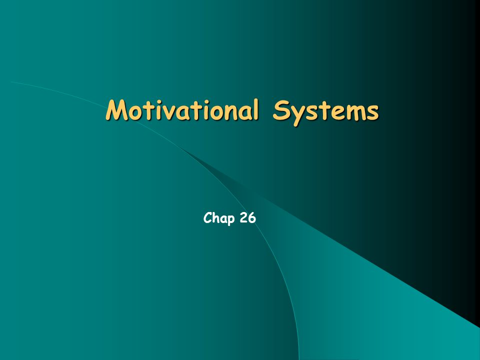 Motivational Systems Chap 26