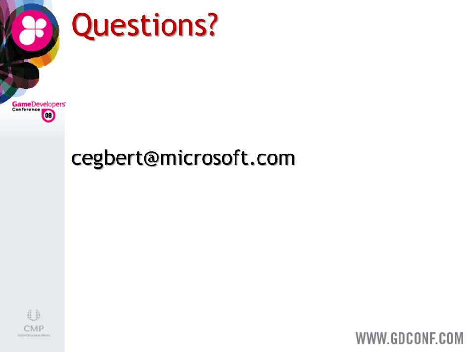 Questions cegbert@microsoft.com