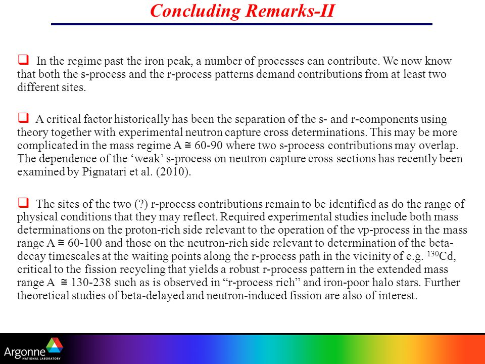 Concluding Remarks-II  In the regime past the iron peak, a number of processes can contribute.