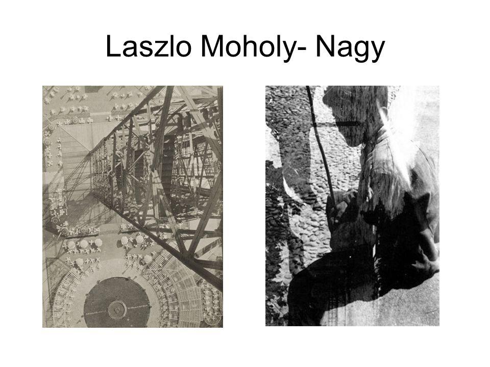Laszlo Moholy- Nagy