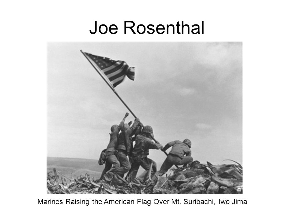Joe Rosenthal Marines Raising the American Flag Over Mt. Suribachi, Iwo Jima