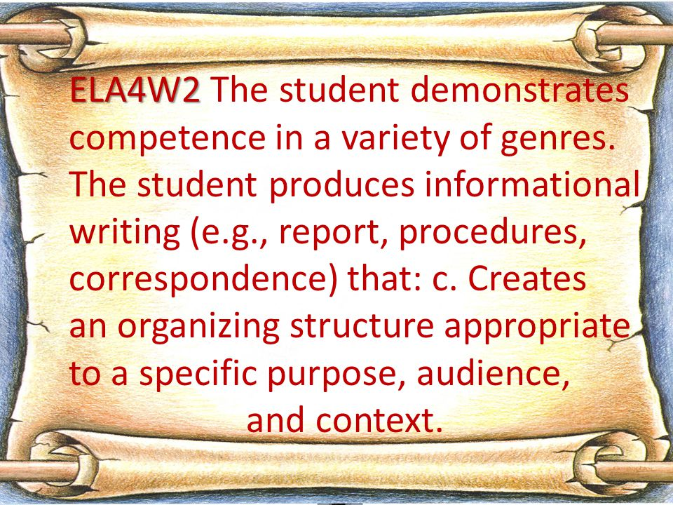 ELA4W2 ELA4W2 The student demonstrates competence in a variety of genres.