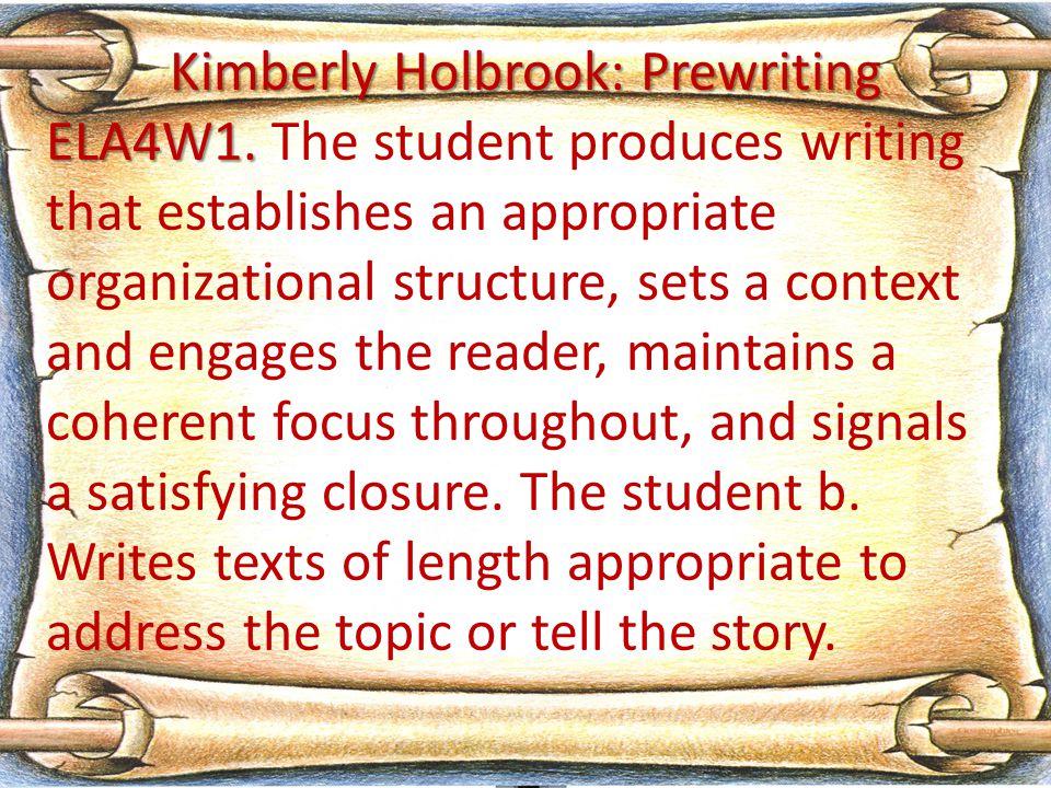 Kimberly Holbrook: Prewriting ELA4W1. ELA4W1.
