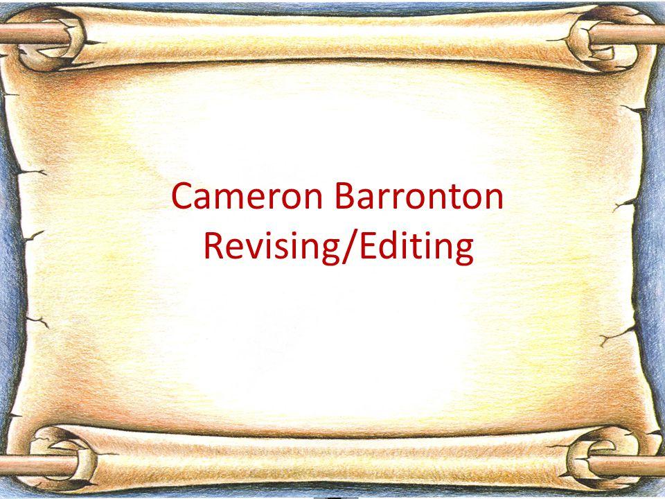 Cameron Barronton Revising/Editing