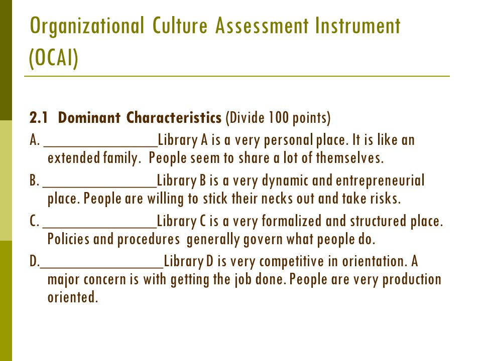 Organizational Culture Assessment Instrument (OCAI) 2.1 Dominant Characteristics (Divide 100 points) A.