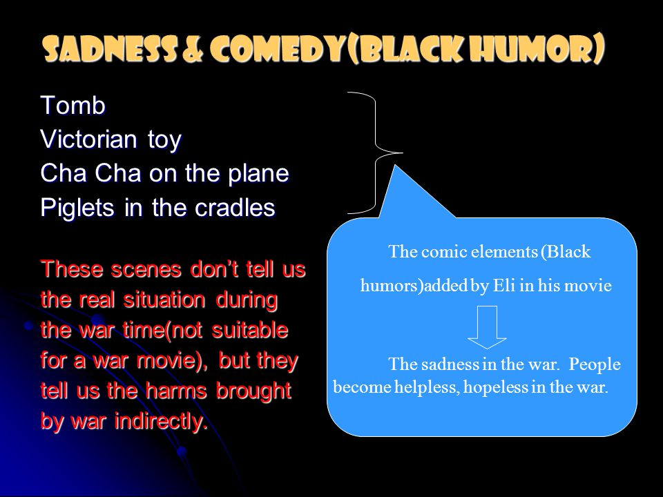 Sadness & Comedy(Black Humor) Tomb Victorian toy Cha Cha on the plane Piglets in the cradles These scenes don't tell us the real situation during the