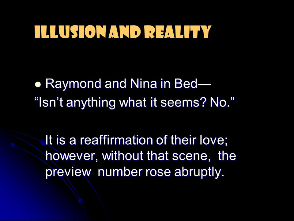 Raymond and Nina in Bed— Raymond and Nina in Bed— Isn't anything what it seems.