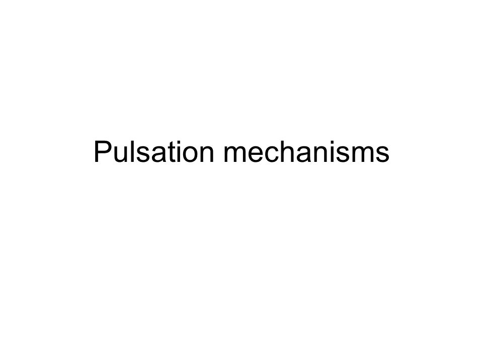 Pulsation mechanisms