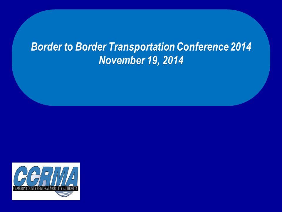 Border to Border Transportation Conference 2014 November 19, 2014