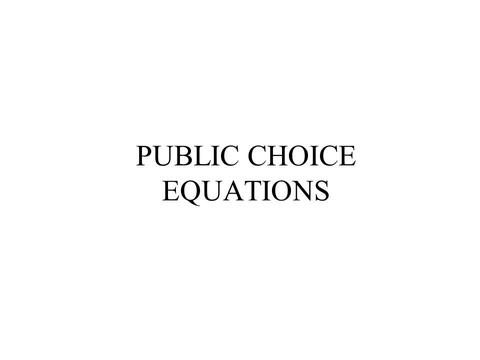 PUBLIC CHOICE EQUATIONS