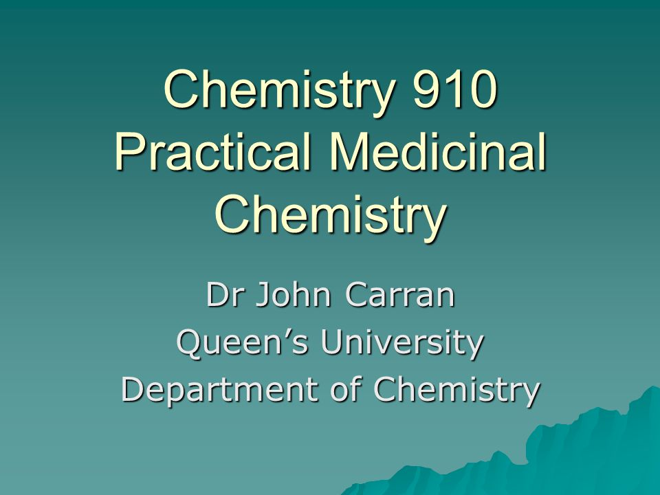 Background  In conjunction with Dale Cameron  To develop a course to teach the fundamentals of medicinal chemistry and then to apply them  Lecture component  Practical component