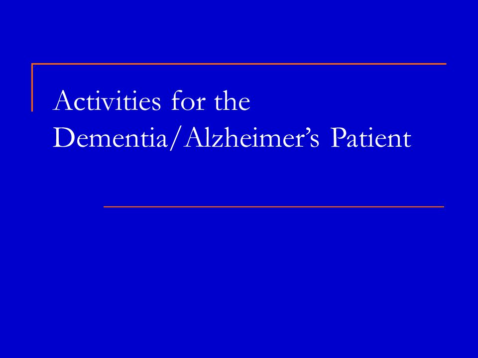Activities for the Dementia/Alzheimer's Patient