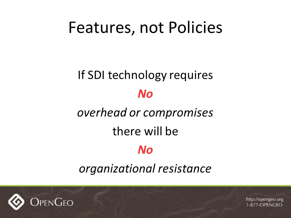 Features, not Policies If SDI technology requires No overhead or compromises there will be No organizational resistance