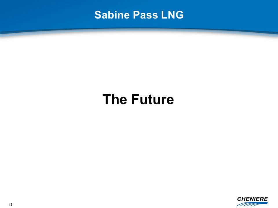 13 Sabine Pass LNG The Future