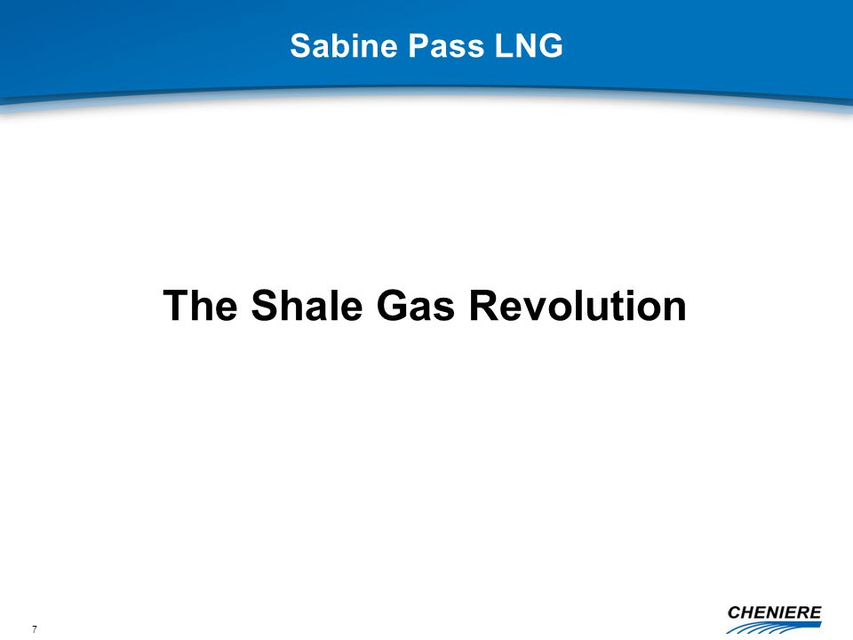 7 Sabine Pass LNG The Shale Gas Revolution