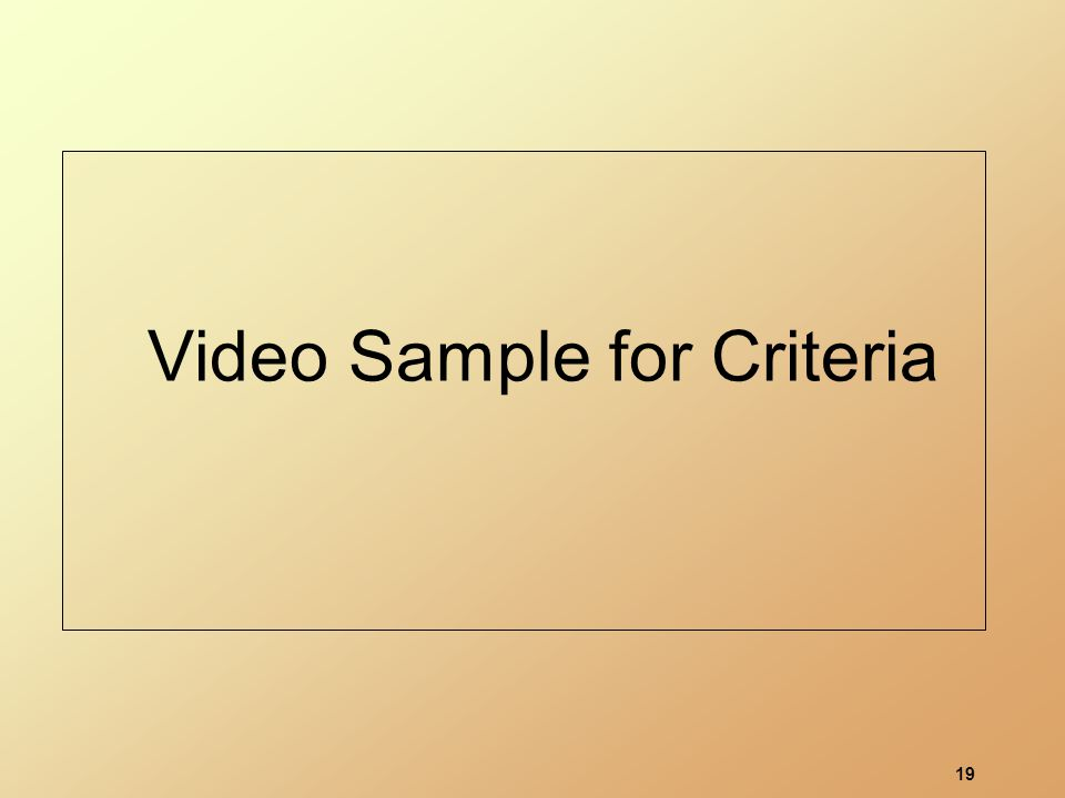 19 Video Sample for Criteria