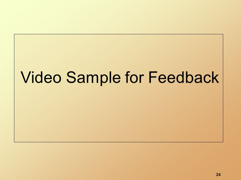 24 Video Sample for Feedback