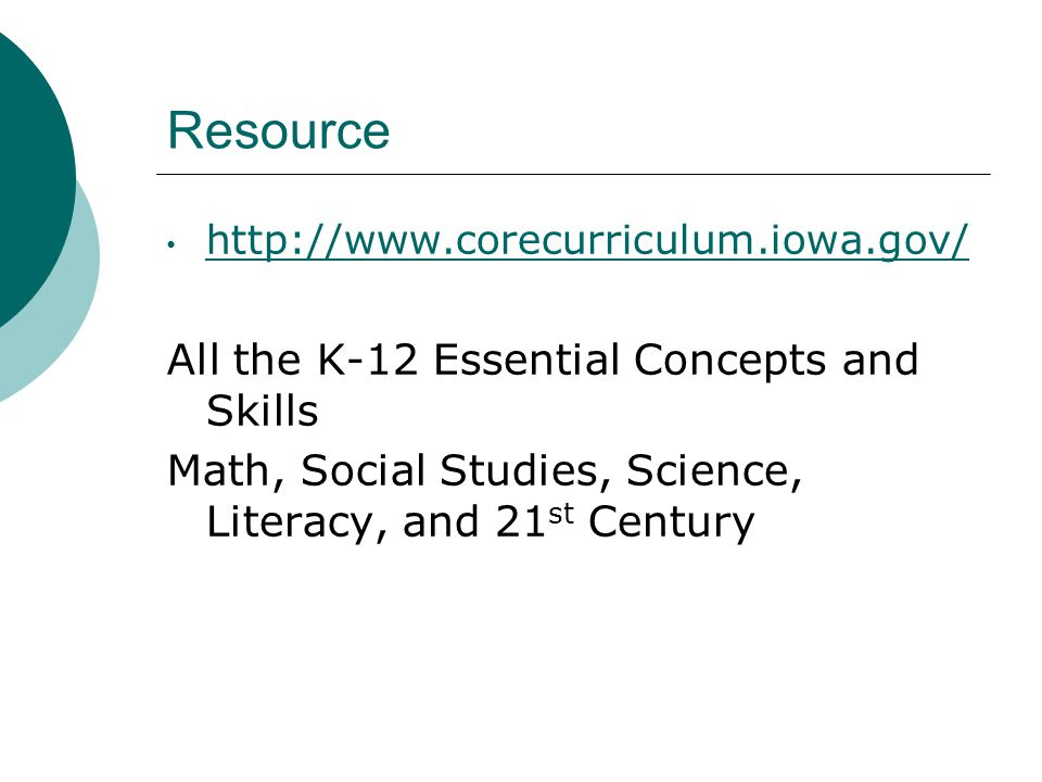 Resource   All the K-12 Essential Concepts and Skills Math, Social Studies, Science, Literacy, and 21 st Century