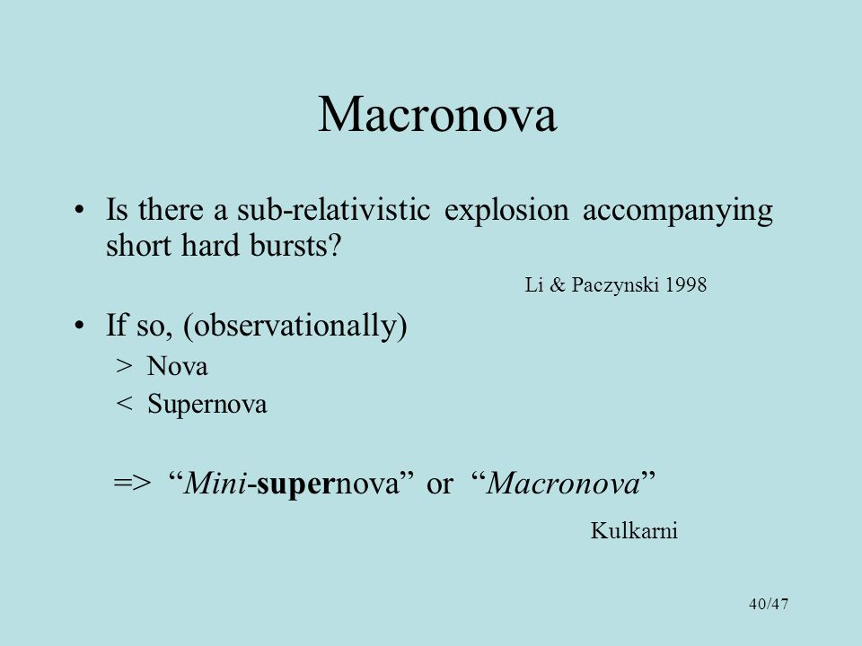 40/47 Macronova Is there a sub-relativistic explosion accompanying short hard bursts.