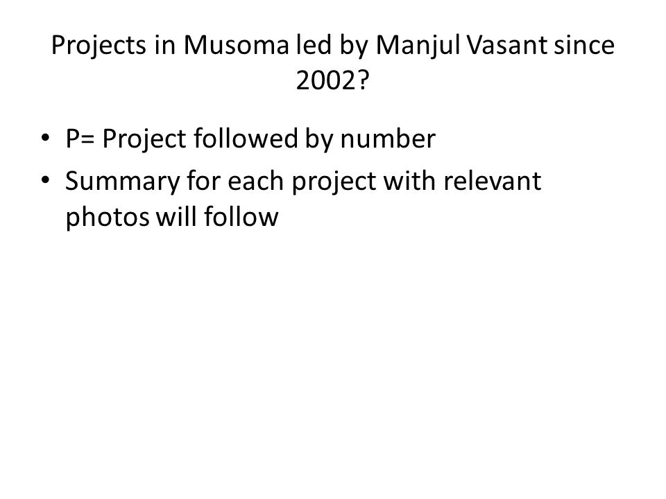 Projects in Musoma led by Manjul Vasant since 2002.