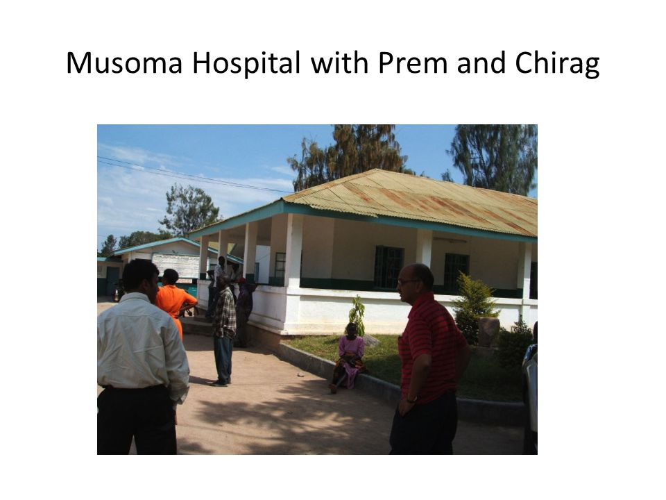 Musoma Hospital with Prem and Chirag