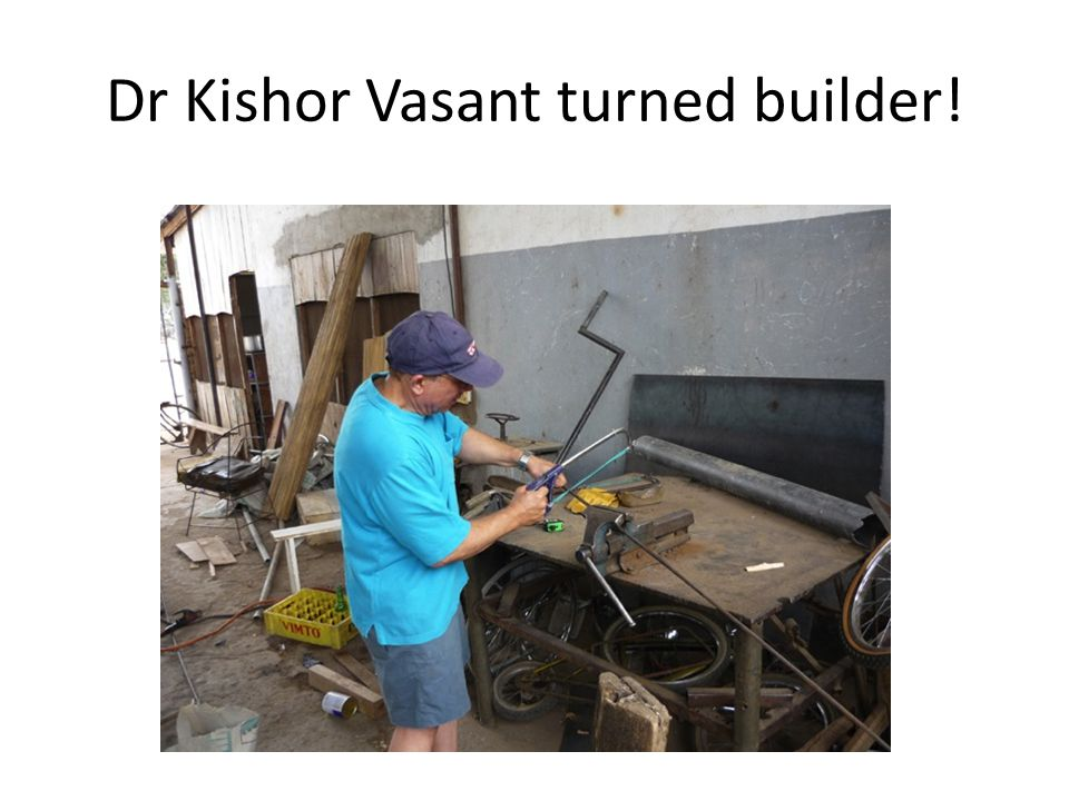 Dr Kishor Vasant turned builder!
