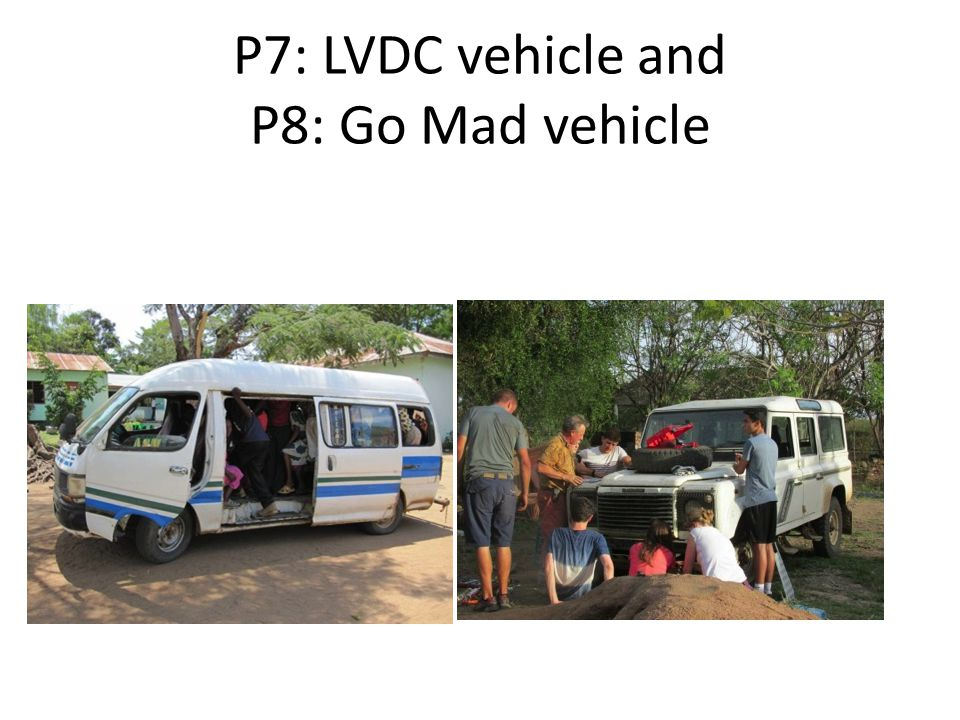 P7: LVDC vehicle and P8: Go Mad vehicle