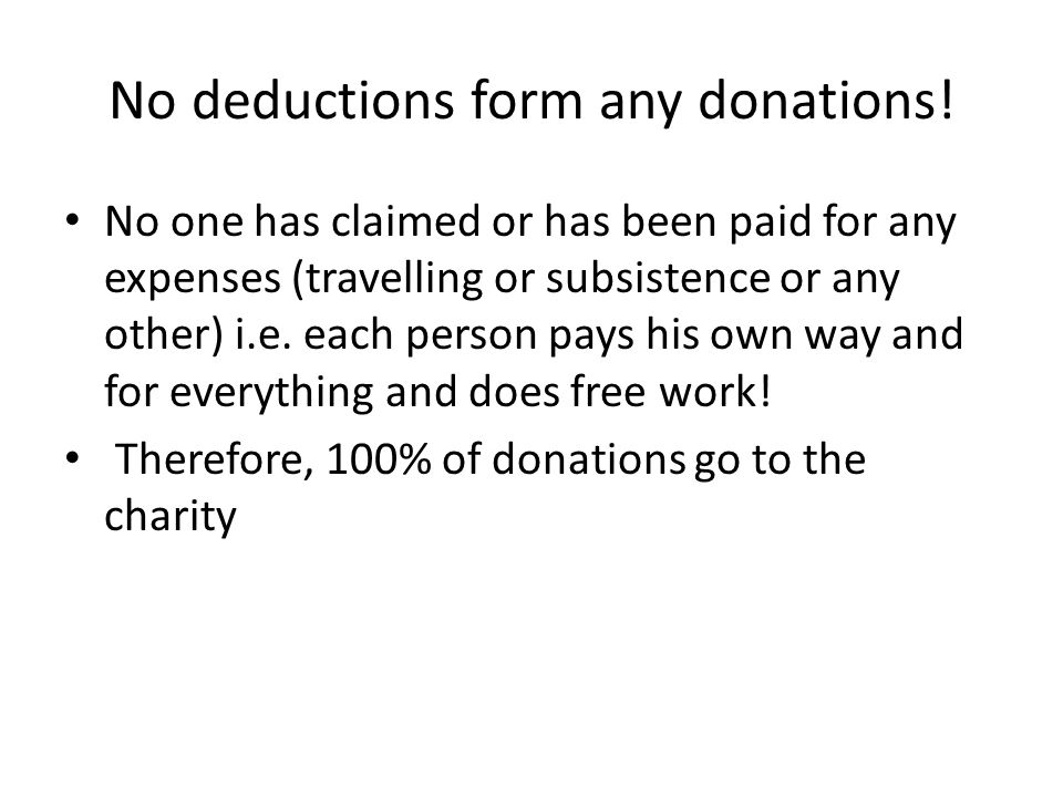 No deductions form any donations.