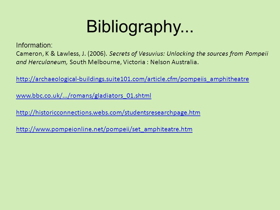 Bibliography... Information: Cameron, K & Lawless, J.