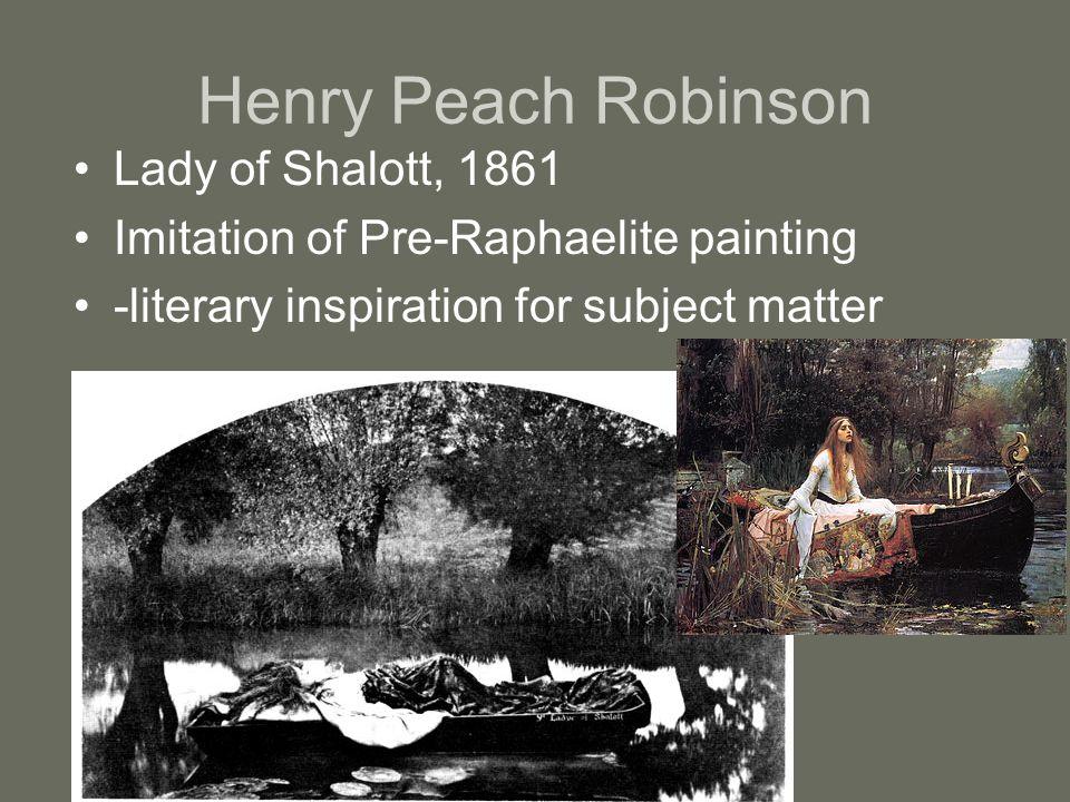 Henry Peach Robinson Lady of Shalott, 1861 Imitation of Pre-Raphaelite painting -literary inspiration for subject matter
