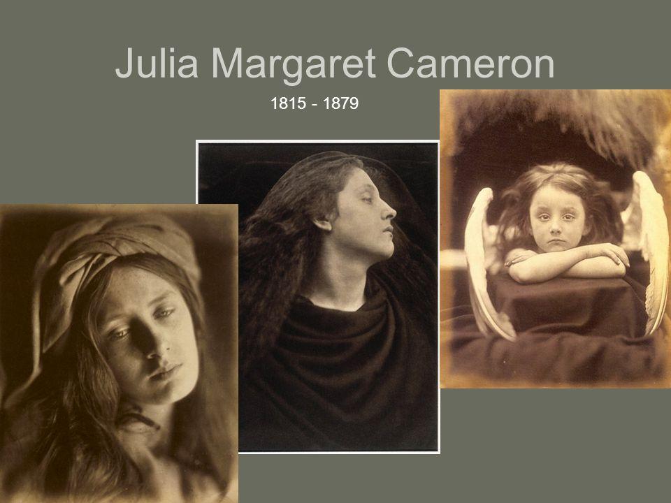 Julia Margaret Cameron 1815 - 1879
