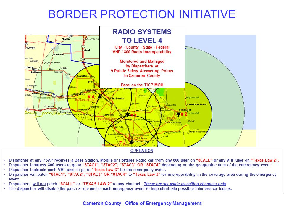 Cameron County - Office of Emergency Management CEB # 4 - HARL PSAP 5 - T1 TERMINATION CEB # 1 - CCSO PSAP 3 - T1 TERMINATION RADIO SITE # 3 CEB # 3 - BRNS PSAP 1 - T1 TERMINATION S.