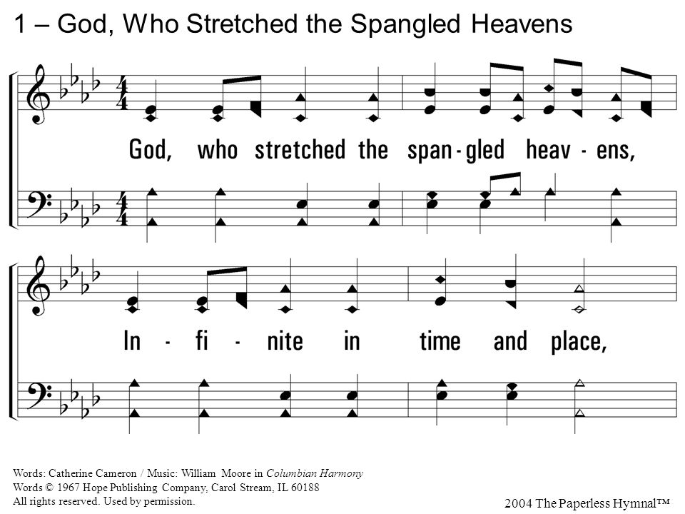 1 – God, Who Stretched the Spangled Heavens 2004 The Paperless Hymnal™