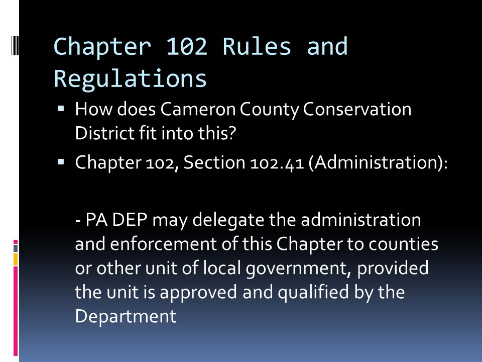 Chapter 102 Rules and Regulations  How does Cameron County Conservation District fit into this.