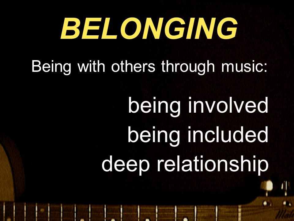 Being with others through music: being involved being included deep relationship