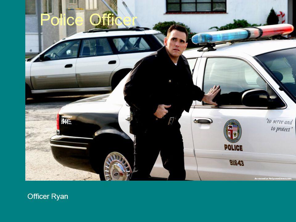 Officer Ryan Police Officer