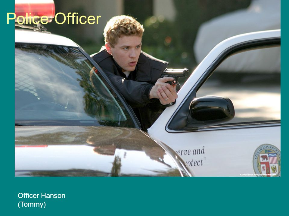 Officer Hanson (Tommy) Police Officer