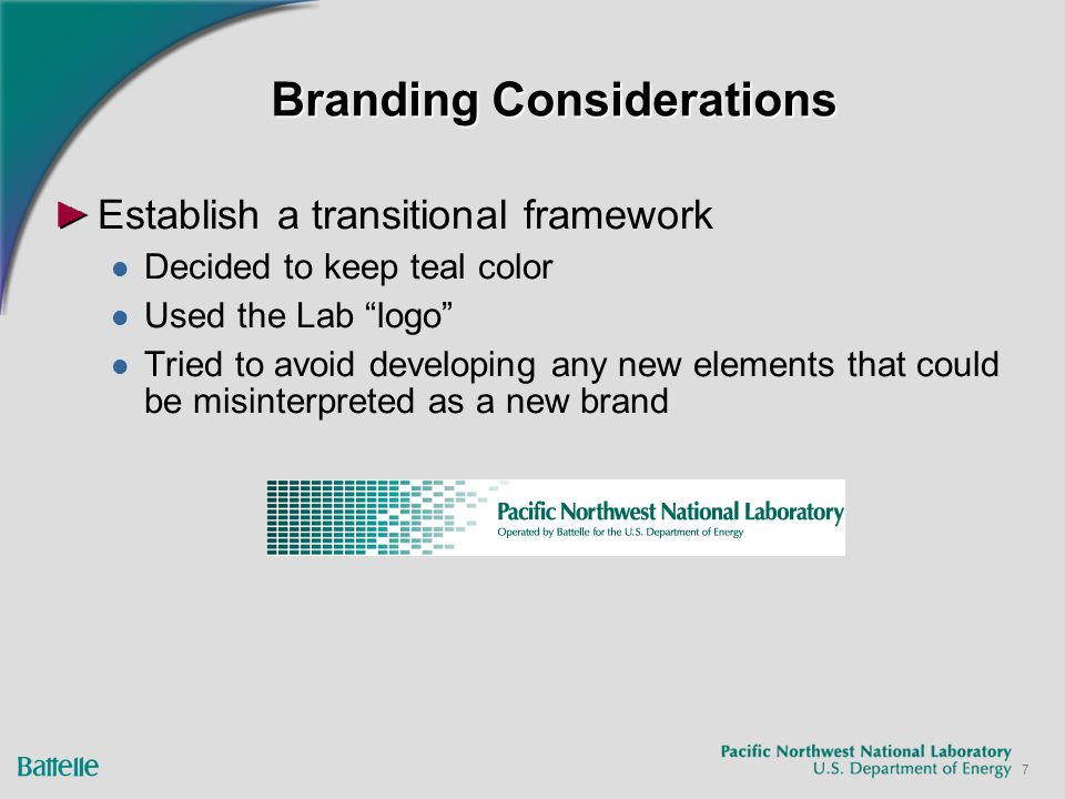 7 Branding Considerations Establish a transitional framework Decided to keep teal color Used the Lab logo Tried to avoid developing any new elements that could be misinterpreted as a new brand