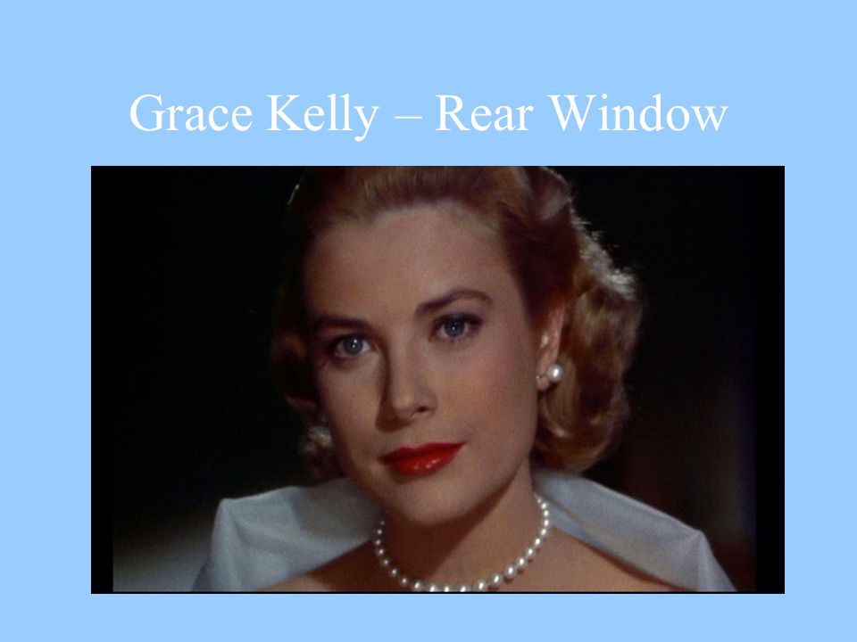 Grace Kelly – Rear Window