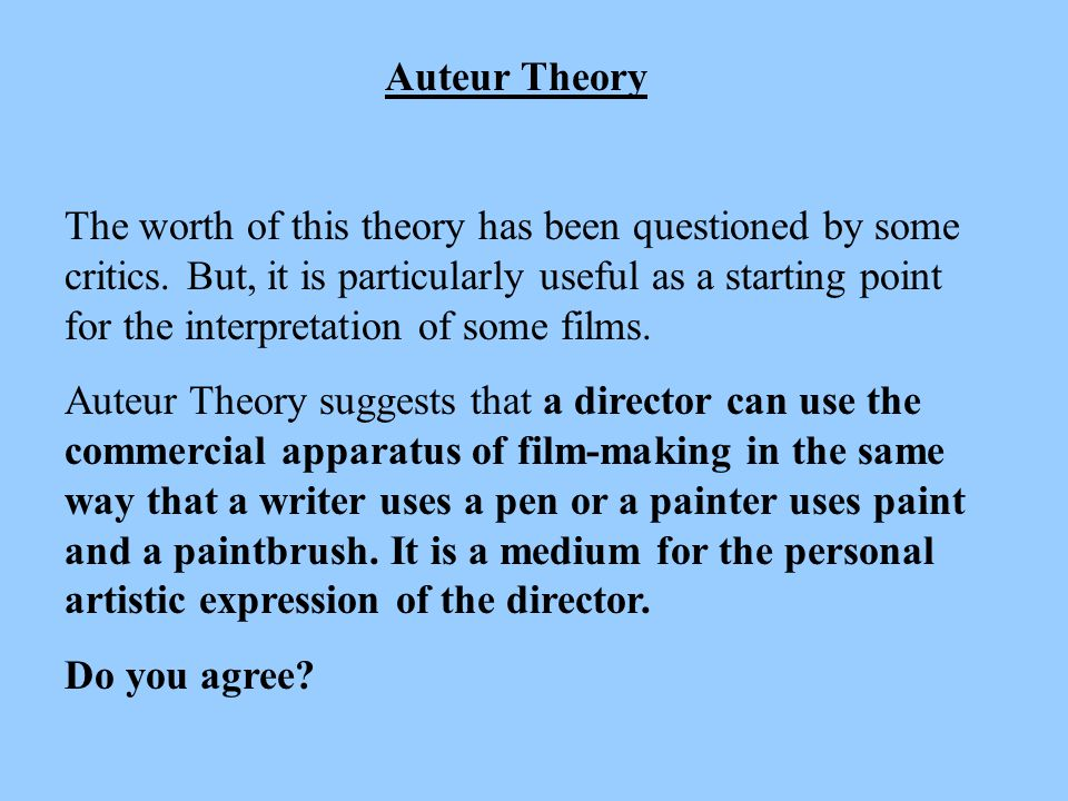 Auteur Theory In 1954, François Truffaut wrote an essay entitled A Certain Tendency in French Cinema.