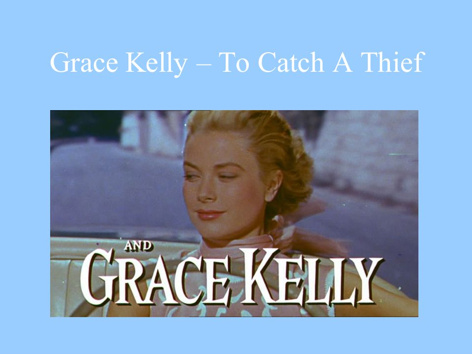 Grace Kelly – To Catch A Thief