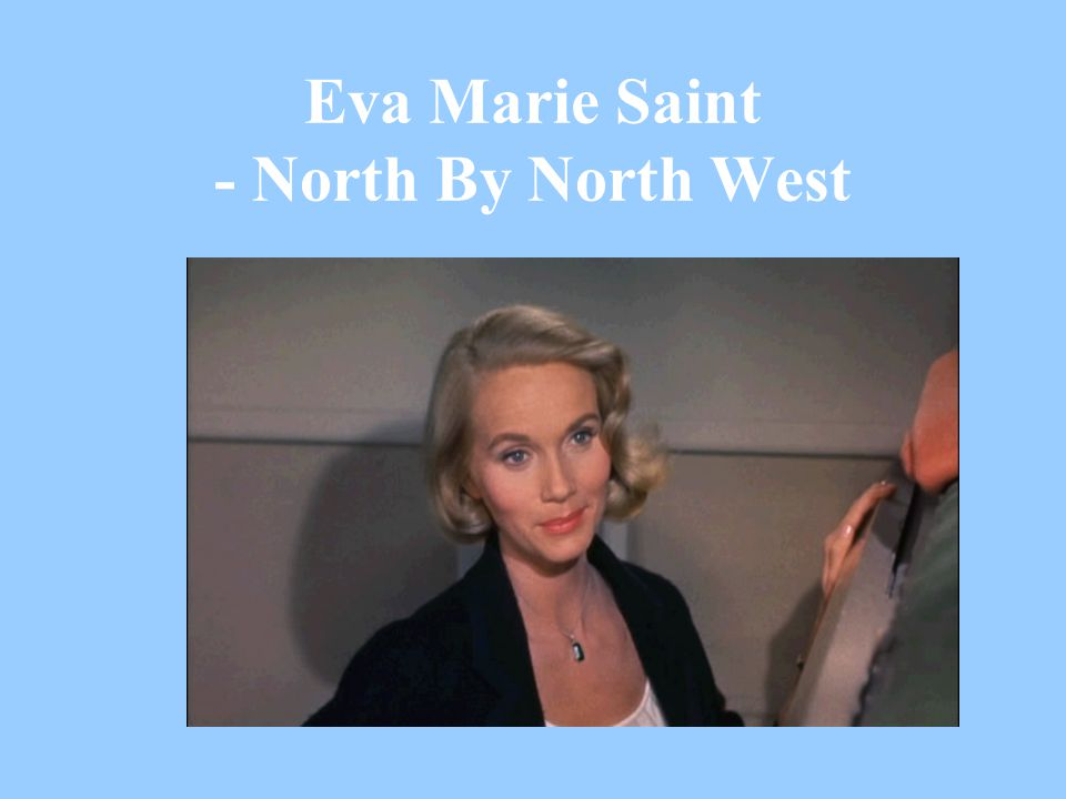 Eva Marie Saint - North By North West