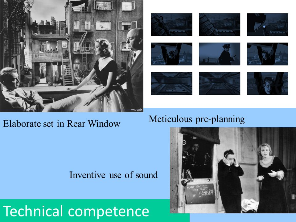 Technical competence Elaborate set in Rear Window Meticulous pre-planning Inventive use of sound