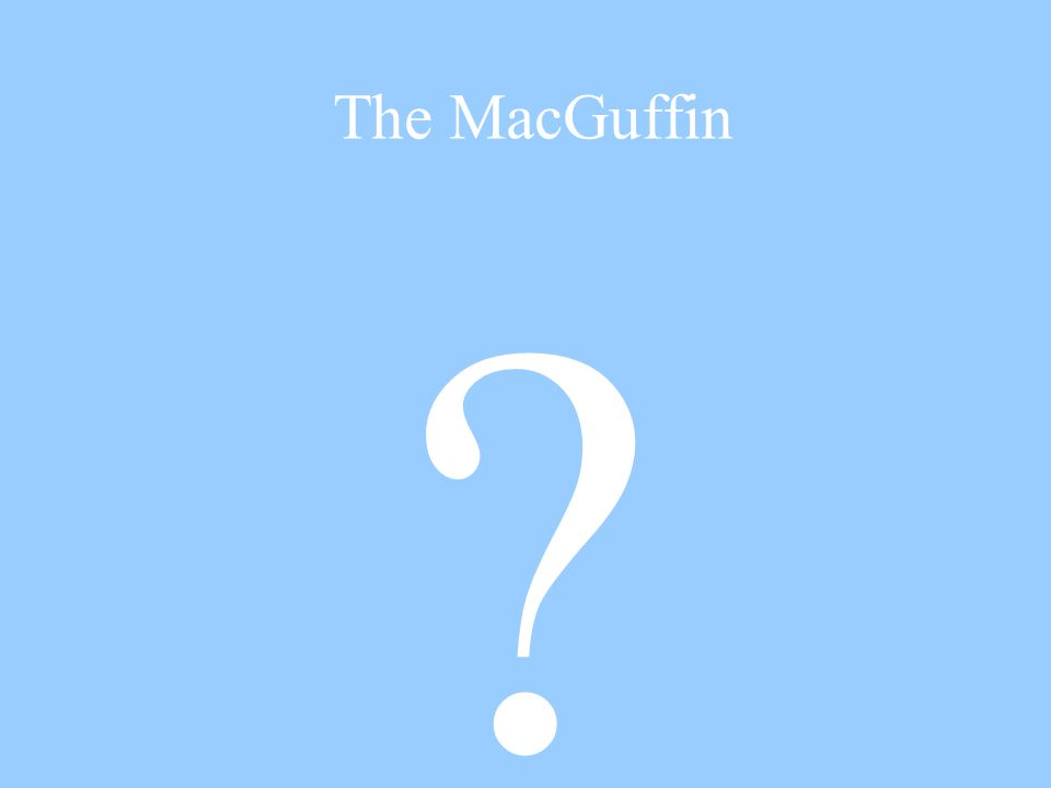 The MacGuffin ?