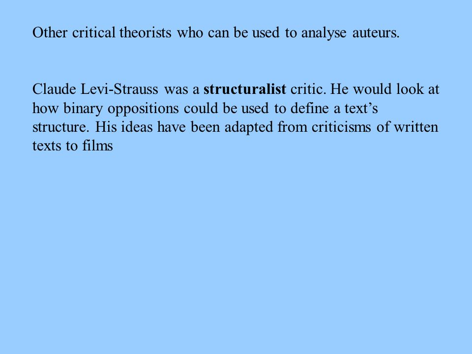 Other critical theorists who can be used to analyse auteurs.