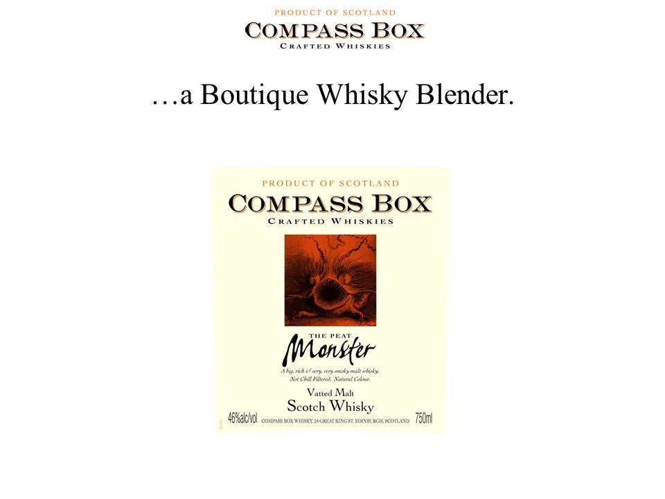 …a Boutique Whisky Blender.