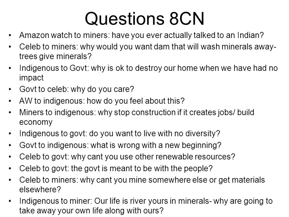 Questions 8CN Amazon watch to miners: have you ever actually talked to an Indian.