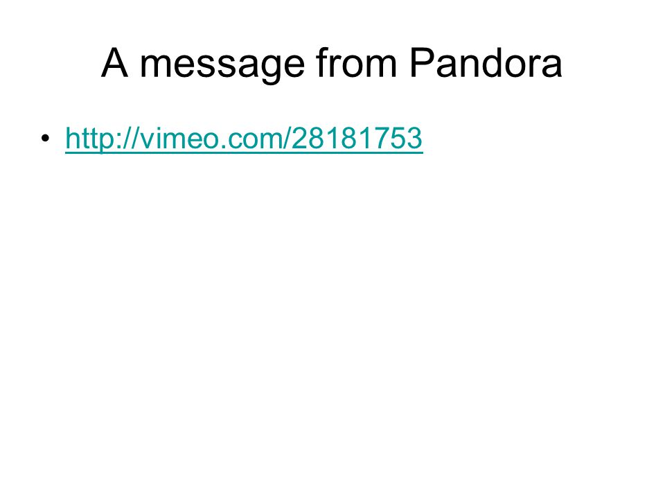 A message from Pandora http://vimeo.com/28181753
