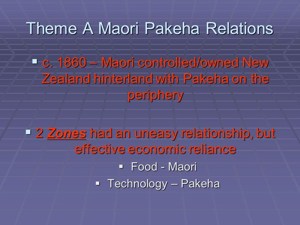 Theme A Maori Pakeha Relations  c.